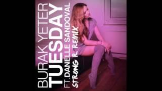Burak Yeter - Tuesday (Strong R. Bootleg)