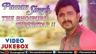 Pawan Singh - Bhojpuri Superstar : Superhit Songs || Video Jukebox