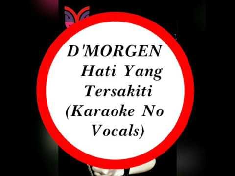 D'Morgen - Hati Yang Tersakiti (Karaoke Tanpa Vocal)
