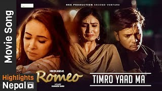 Timro Yaad Ma | New Nepali Movie ROMEO Lyrical Song 2017/2074 | Hassan Raza, Nisha, Oshima