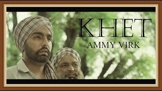 KHET - AMMY VIRK || Full Video || Lokdhun || Latest Punjabi Songs 2016
