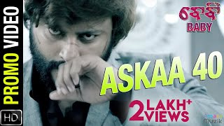 Askaa 40 | Video Song Promo | Baby Odia Movie | Official | Anubhav Mohanty, Preeti, Poulomi, Jhilik