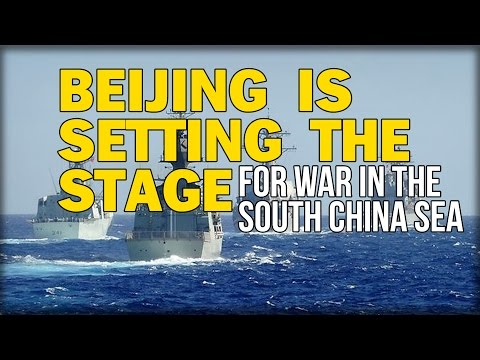 watch BEIJING IS SETTING THE STAGE FOR WAR IN THE SOUTH CHINA SEA