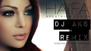 images Haifa Wehbe Breathing You In DJ AKS Remix
