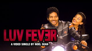 LUVFever Video Single By Noel Sean | Nikitha Narayan | Love Fever Video Single