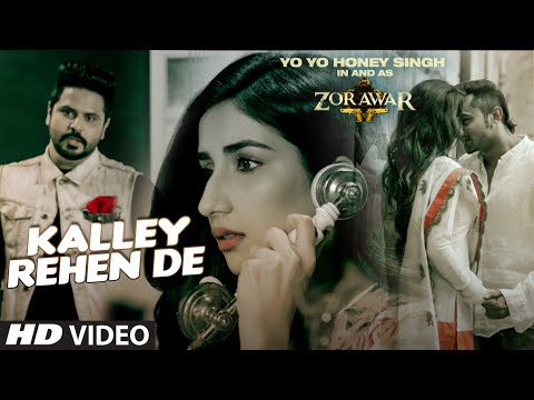 Xxx Mp4 KALLEY REHEN DE Full Video Song ZORAWAR Yo Yo Honey Singh Alfaaz T Series 3gp Sex