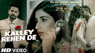 KALLEY REHEN DE Full Video Song | ZORAWAR | Yo Yo Honey Singh, Alfaaz | T-Series