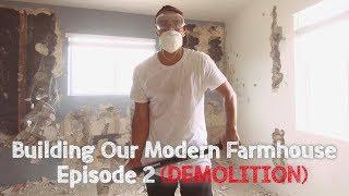 Building Our Modern Farmhouse - Ep. 2: Demolition | David Lopez
