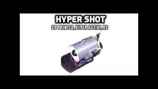 Hyper Shot:3D Printed Hyper Active RC