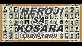 HEROJI SA KOŠARA 1998-1999  IN MEMORIAM