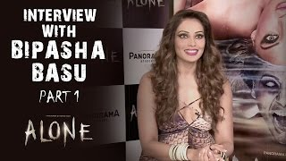 Alone | Interview With Bipasha Basu - Part 1