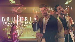 Roman El Original & Sandro Puentes - Brujeria (Videoclip Oficial)