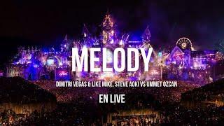 Dimitri Vegas & Like Mike - Melody à Tomorrowland 2015