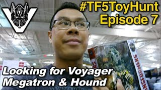 Looking for Voyager Megatron and Autobot Hound - [TF5 Toy Hunt #7]