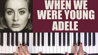 HOW TO PLAY: WHEN WE WERE YOUNG - ADELE