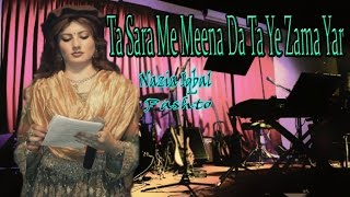 Nazia Iqbal - Ta Sara Me Meena Da Ta Ye Zama Yar