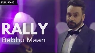 Rally 2 | DEBI SIDHU ft BABBU  MAAN |Full Song | Latest Punjabi SongS 2017