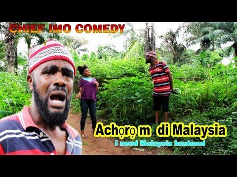 Xxx Mp4 Chief Imo Comedy Achọrọ M Di Malaysia I Need Malaysia Husband OKWU NA UKA Episode 2 3gp Sex