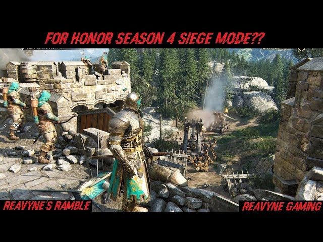 For Honor - Season 4 Siege Mode!  New 4v4 Mode Discussion & Speculation!!!