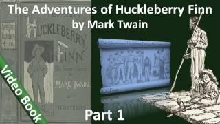 Part 1 - The Adventures of Huckleberry Finn Audiobook by Mark Twain (Chs 01-10)