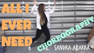 All I Ever Need by Austin Mahone | Sandra Abarra Choreography