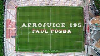 AFROJUICE 195 - PAUL POGBA (Shot By. @HUGOLOPEZ__)