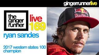 GRL #169 | Ryan Sandes, 2017 Western States Champion