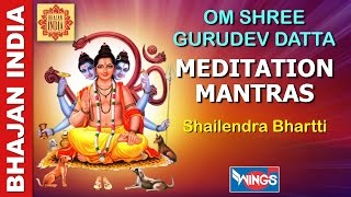 OM SHREE GURUDEV DATTA - VERY POWERFULL MANTRA -SHAILENDRA BHARTTI