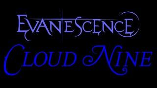 Evanescence-Cloud Nine Lyrics (The Open Door)