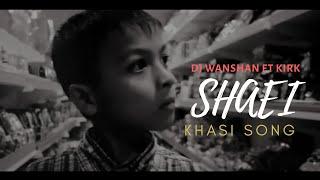 Shaei | (Official Music Video) | DJ Wanshan ft. Kirk