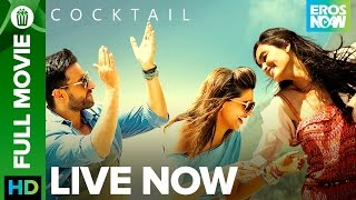 Cocktail | Full Movie LIVE on Eros Now | Saif Ali Khan, Deepika Padukone & Diana Penty