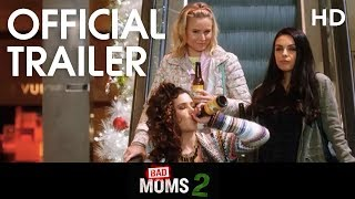 BAD MOMS 2 | Official Trailer | 2017 [HD]