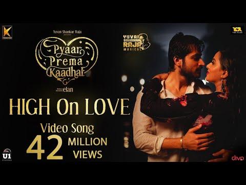 Xxx Mp4 High On Love Video Song Pyaar Prema Kaadhal Yuvan Shankar Raja Harish Kalyan Raiza Elan 3gp Sex
