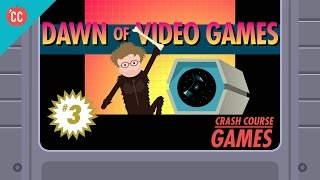 The Dawn of Video Games: Crash Course Games #3