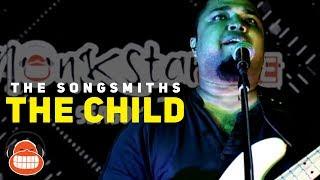 The Child  - The Songsmiths - Monkstar Live Season 2