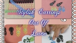 How To Make Stylish Earrings In 5 Minutes - DIY Earrings Out Of Lace Tutorial