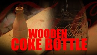 [HOW TO ] Wooden coke bottle #VINTAGE