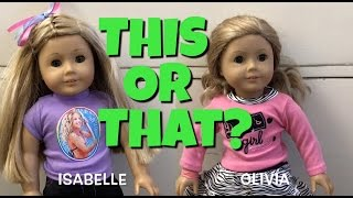 Chloe's American Girl Doll Channel This or That?