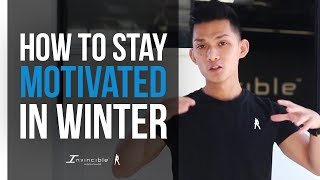 How To Stay MOTIVATED To Train In Winter