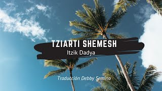 Itzik Dadya Tziarti shemesh Subtítulos- ציירתי שמש  איציק דדיה