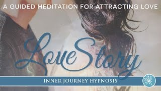 Love Story A Meditation For Attracting Love