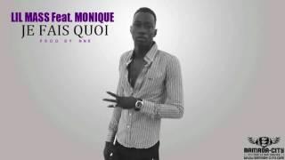 LIL MASS Feat. MONIQUE - JE FAIS QUOI