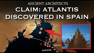 NEW CLAIM: Atlantis Discovered in Southern Spain | Ancient Architects