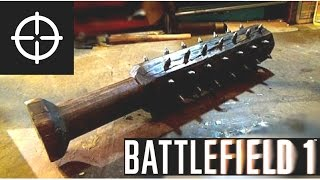 Making a BATTLEFIELD 1 TRENCH MACE