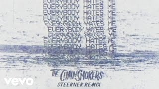 The Chainsmokers - Everybody Hates Me (Steerner Remix - Audio)