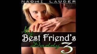 My Best Friend's Daddy 3 by Naomi Lauder