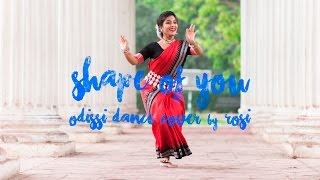 Shape of You   Ed Sheeran   An Odissi Dance Cover by Rosi   Indian Classical Dance
