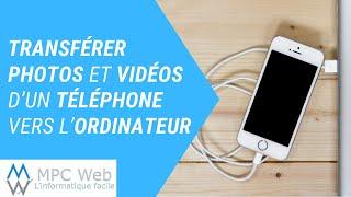 Transférer les photos et vidéos d'un téléphone vers l'ordinateur