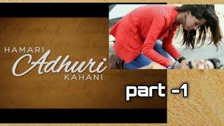 Hamari Adhuri Kahaani  feat PRASHANT , kissu, deepak , prince  by Manav Tiwari