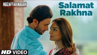 Salamat Rakhna Video Song | Muzaffarnagar - The Burning Love
